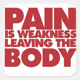 El dolor es debilidad que sale del cuerpo calcomanía cuadradas personalizada