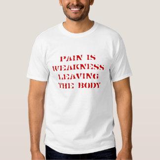 El dolor es debilidad que sale del cuerpo playera