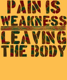 El dolor es debilidad que sale del cuerpo playeras