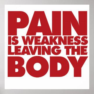 El dolor es debilidad que sale del cuerpo póster