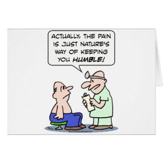 El dolor es la manera de la naturaleza de guardarl tarjeta de felicitación