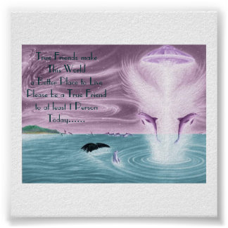 el dolphinufo, los amigos verdaderos hace este mun posters
