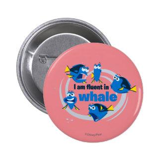 El Dory el | soy fluido en ballena Pin Redondo De 2 Pulgadas