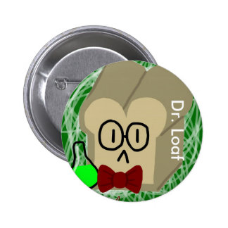El Dr. Loaf Button Pin Redondo De 2 Pulgadas