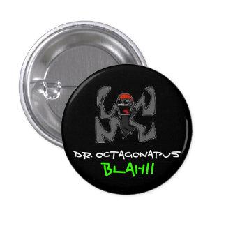 El Dr. Octagonapus - modificado para requisitos pa Pin Redondo De 1 Pulgada