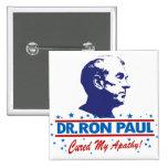 El Dr. Ron Paul curó mi botón de la apatía Pins
