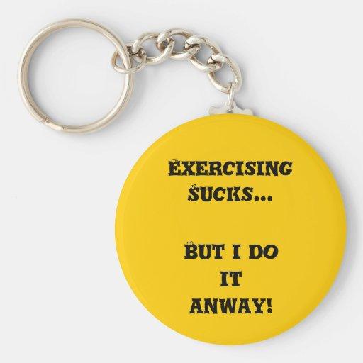 ¡El ejercicio chupa… pero lo hago de todos modos!  Llavero Personalizado