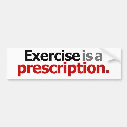 El ejercicio es una prescripción pegatina para auto