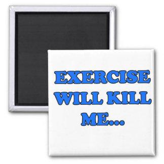 El ejercicio me matará imán