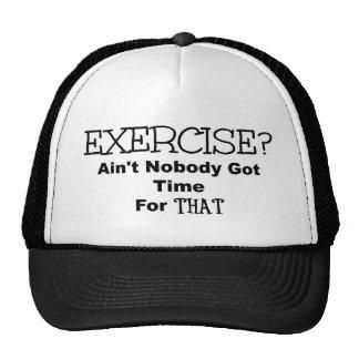 El ejercicio no es nadie hora conseguida para eso gorro
