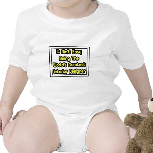 Él el interiorista más grande… del mundo fácil de  camiseta