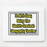 Él el profesor más grande de la geografía… del mun alfombrilla de raton