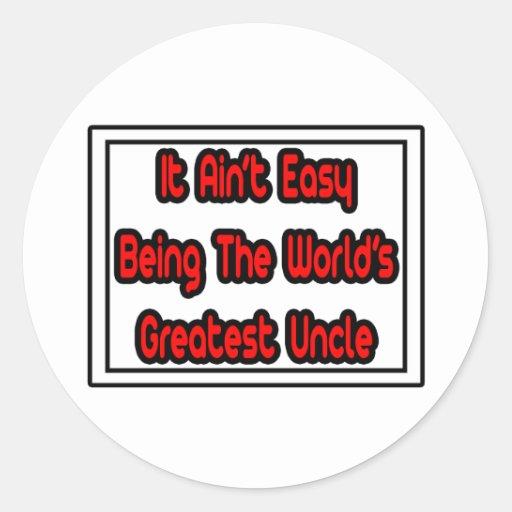 Él el tío más grande… del mundo fácil de Aint Pegatina Redonda