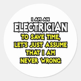 El electricista… asume que nunca soy incorrecto pegatinas redondas