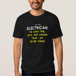 El electricista… asume que nunca soy incorrecto remeras