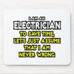El electricista… asume que nunca soy incorrecto tapetes de ratón