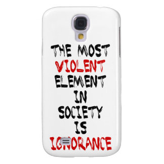 El elemento más violento de la sociedad es ignoran
