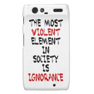 El elemento más violento de la sociedad es ignoran motorola droid RAZR carcasas