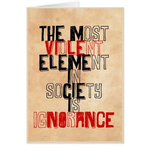 El elemento más violento de la sociedad es ignoran felicitaciones