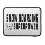 El embarque de la nieve es mi superpotencia funda para macbooks