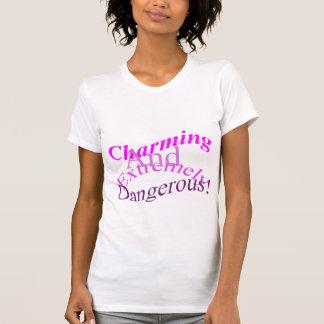 ¡El encantar y extremadamente peligroso! Camisetas