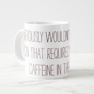 El ensuciar con altamente el Caffeinated Taza Grande