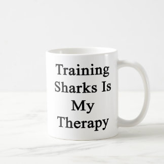 El entrenamiento de tiburones es mi terapia taza de café