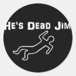 Él es Jim muerto Pegatina
