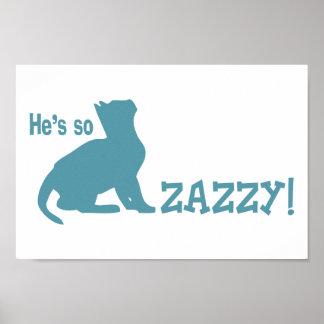 Él es tan Zazzy - amante del gato Impresiones