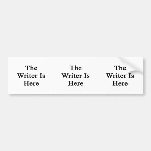 El escritor está aquí pegatina de parachoque
