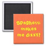 ¡El espagueti me hace mareado! Imán De Nevera