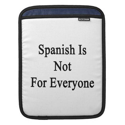 El español no está para cada uno mangas de iPad