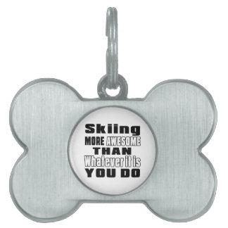 El esquí más impresionante que lo que es usted placas de nombre de mascota