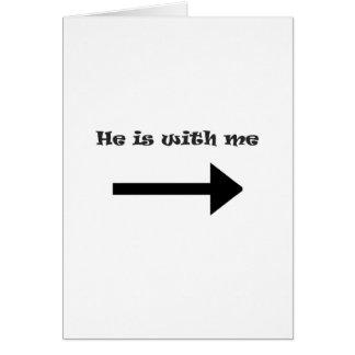 Él está conmigo tarjeta de felicitación