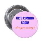 ¡Él está viniendo pronto! , Pins