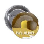 ¡Él está vivo! Pins
