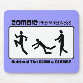El estado de preparación del zombi Befriend diseño Alfombrilla De Raton