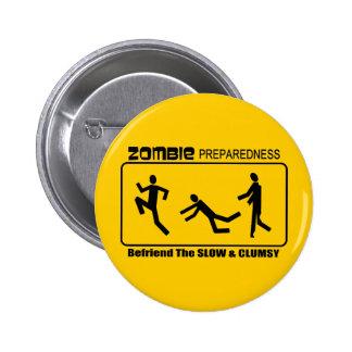 El estado de preparación del zombi Befriend lento  Pin Redondo 5 Cm
