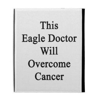 El este doctor Will Overcome Cancer de Eagle