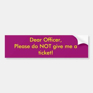 ¡El estimado oficial, por favor no me da un boleto Etiqueta De Parachoque