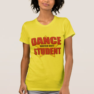 ¡El estudiante de la danza… tiene cuidado! Playera