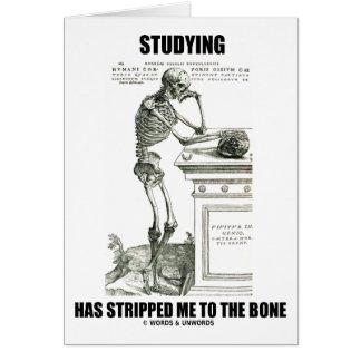 El estudiar me ha pelado al hueso (el esqueleto) felicitación