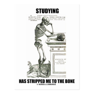El estudiar me ha pelado al hueso (el esqueleto) tarjetas postales
