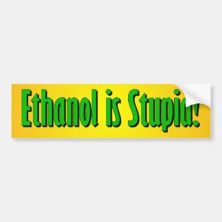 El etanol es estúpido pegatina de parachoque