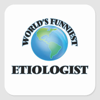 El Etiologist más divertido del mundo Pegatina Cuadrada