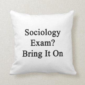 El examen de la sociología lo trae encendido almohada