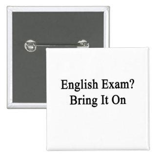 El examen inglés lo trae encendido pin