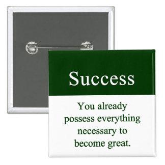 El éxito empieza con dentro pin cuadrado