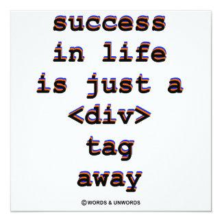 """El éxito en vida es apenas A <Div> Etiqueta lejos Invitación 5.25"""" X 5.25"""""""