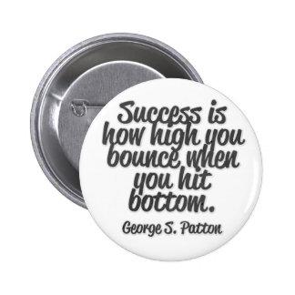 El éxito es cómo es alto usted despide cuando pin redondo de 2 pulgadas